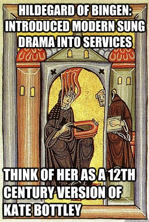 Hildegard of Blyth... or Bottley of Bingen?