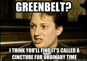 Greenbelt? I don't think so...