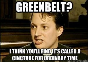 Greenbelt? I don't think so...